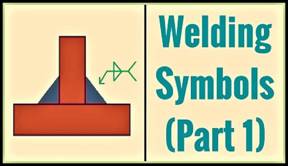 Welding Symbols (Part -1)