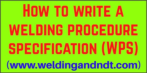 How to write a Welding Procedure Specification (WPS)