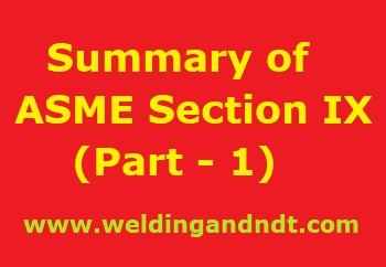 Summary of ASME Sec IX part 1 – Welding and NDT