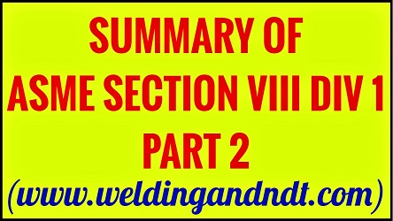 Summary of ASME BPVC Section VIII Div 1 (Part 2) | Welding